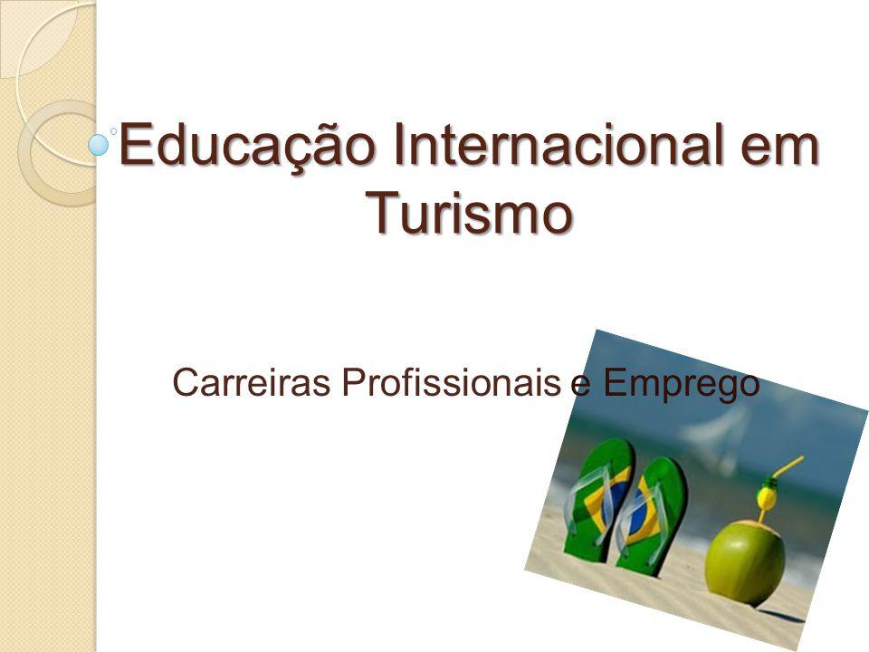 Carreiras Profissionais e Emprego Educação Internacional em Turismo