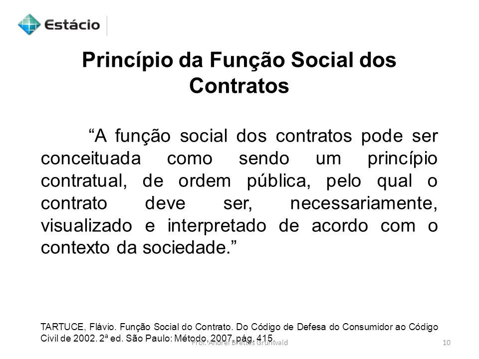 Princípio da Função Social dos Contratos A função social dos contratos pode ser conceituada como sendo um princípio contratual, de ordem pública, pelo