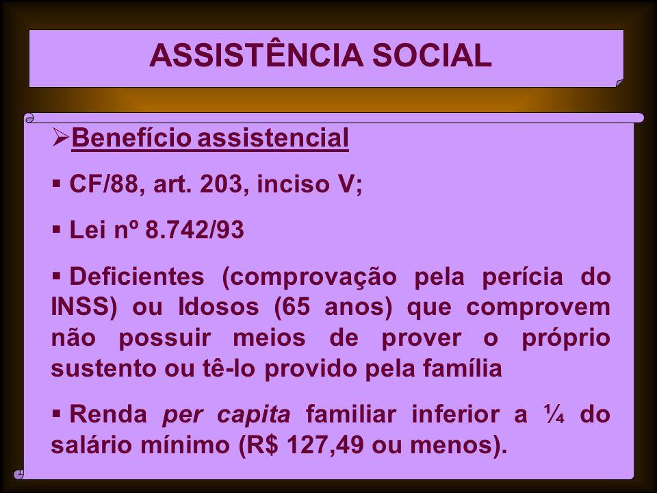 ASSISTÊNCIA SOCIAL Benefício assistencial CF/88, art.
