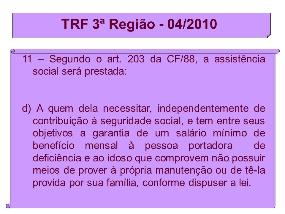 TRF 3ª Região - 04/2010 11 – Segundo o art.