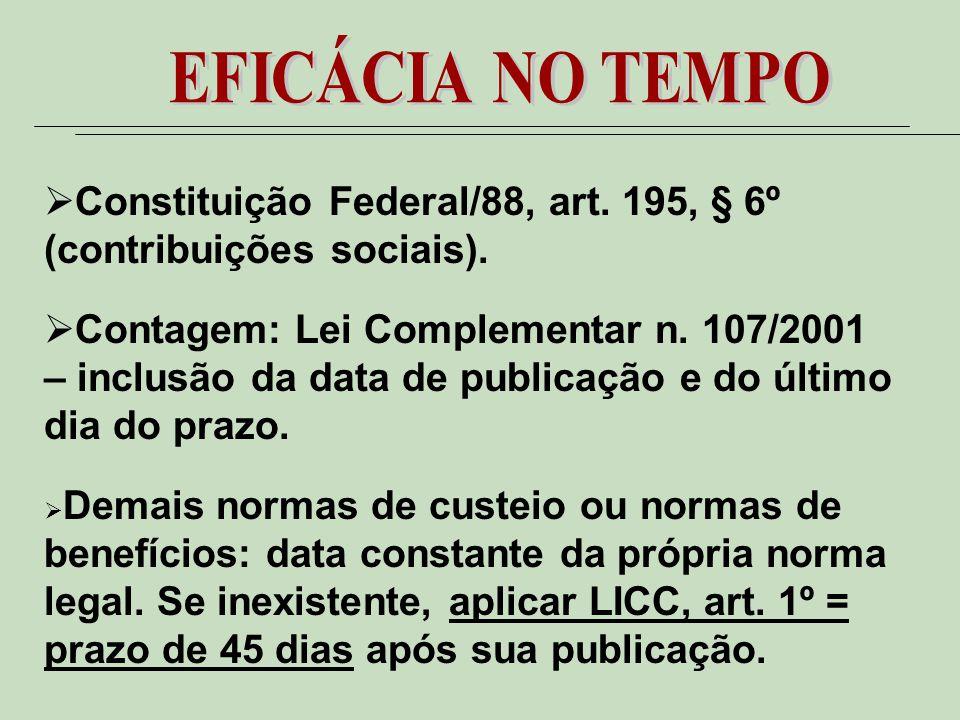 Constituição Federal/88, art.195, § 6º (contribuições sociais).