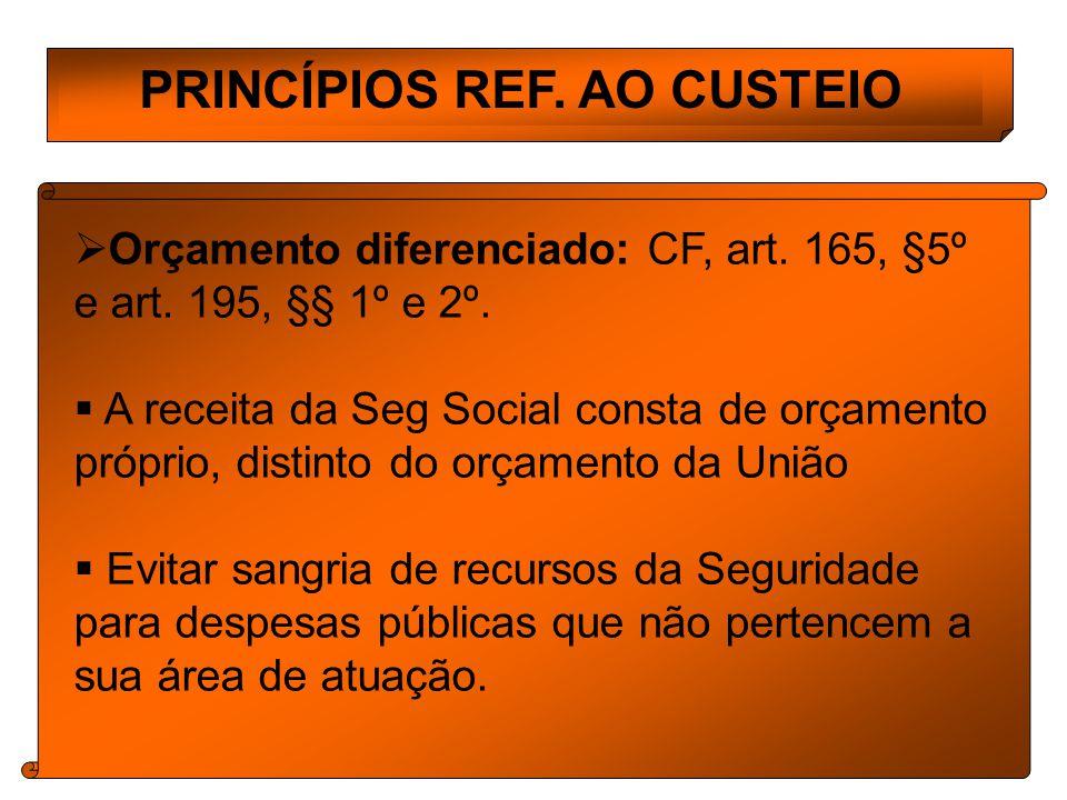 PRINCÍPIOS REF.AO CUSTEIO Orçamento diferenciado: CF, art.