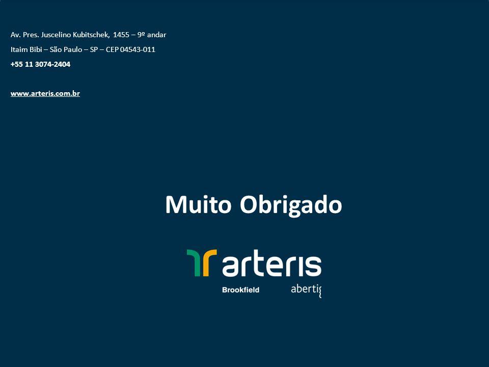 Av. Pres. Juscelino Kubitschek, 1455 – 9º andar Itaim Bibi – São Paulo – SP – CEP 04543-011 +55 11 3074-2404 www.arteris.com.br Muito Obrigado