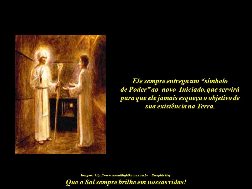 Que o Sol sempre brilhe em nossas vidas! Imagem: http://www.summitlighthouse.com.br - Seraphis Bey O Mestre que aparece quando o discípulo está pronto