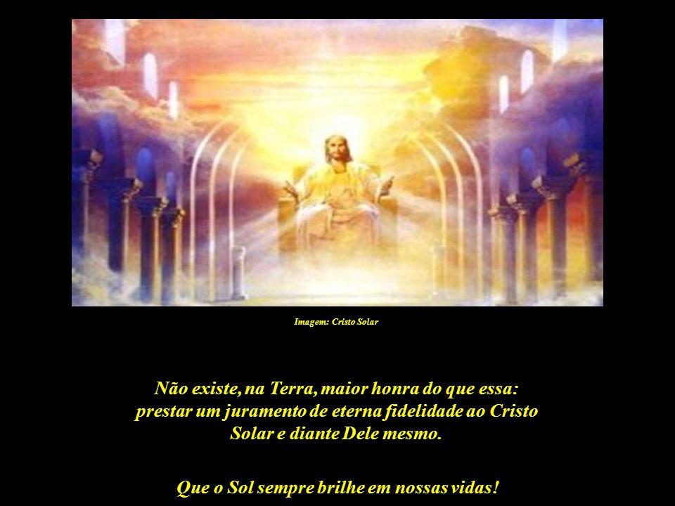 Que o Sol sempre brilhe em nossas vidas! Imagem: Cristo Solar Pois, na Iniciação Solar, o sublime juramento é proferido perante o Cristo Solar...