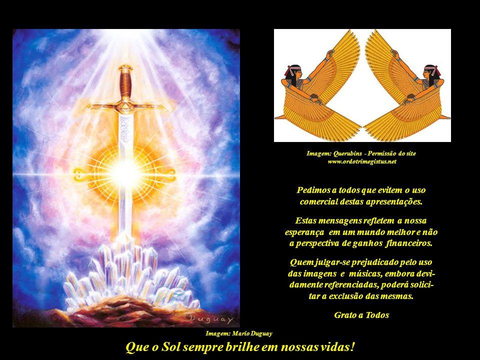 Que o Sol sempre brilhe em nossas vidas! Paulo R. C. Medeiros, autor destas mensagens, reside em Brasília/DF, Brasil. Poderá ser contatado através dos