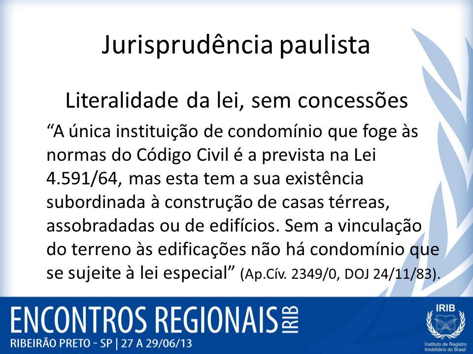 Jurisprudência administrativa Não se admite a instituição de condomínio sobre unidades autônomas constituídas apenas de terrenos (Ap.