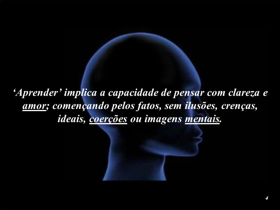 E aprender, não é o mero cultivo da memória ou acumular conhecimentos, em nosso corpo físico, o éter refletor. 3