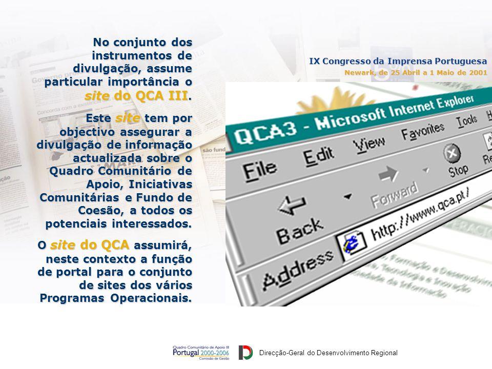 Direcção-Geral do Desenvolvimento Regional IX Congresso da Imprensa Portuguesa Newark, de 25 Abril a 1 Maio de 2001 No conjunto dos instrumentos de divulgação, assume particular importância o site do QCA III.