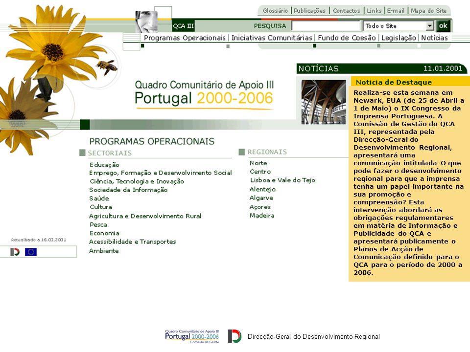 Direcção-Geral do Desenvolvimento Regional IX Congresso da Imprensa Portuguesa Newark, de 25 Abril a 1 Maio de 2001 Realiza-se esta semana em Newark, EUA (de 25 de Abril a 1 de Maio) o IX Congresso da Imprensa Portuguesa.