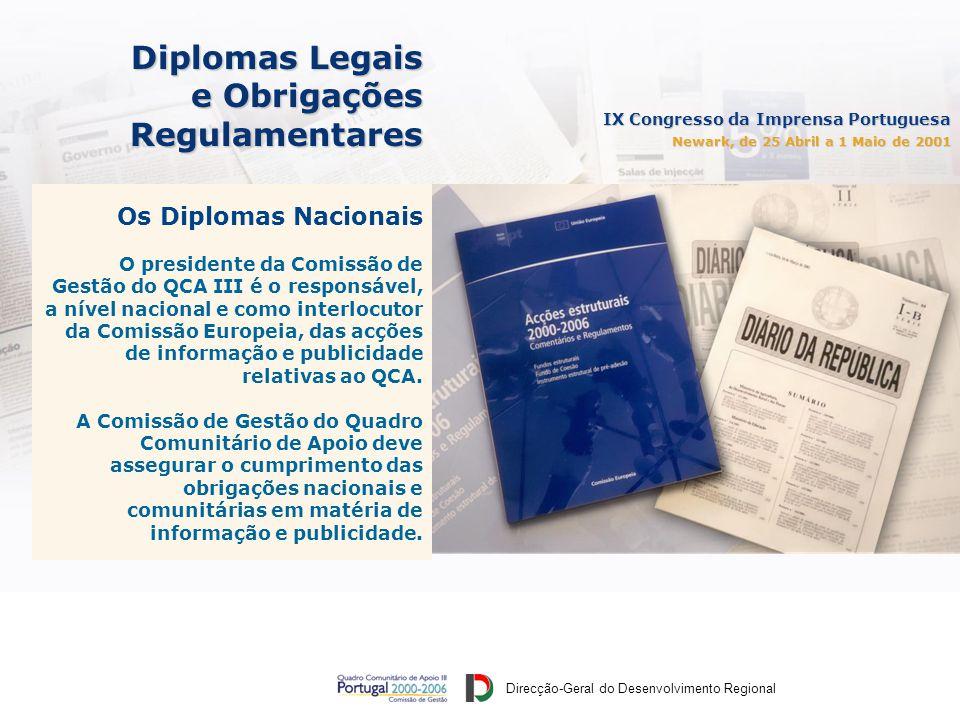 Direcção-Geral do Desenvolvimento Regional IX Congresso da Imprensa Portuguesa Newark, de 25 Abril a 1 Maio de 2001 Diplomas Legais e Obrigações Regulamentares O Regulamento (CE) n.º 1260/1999, de 21 de Junho.