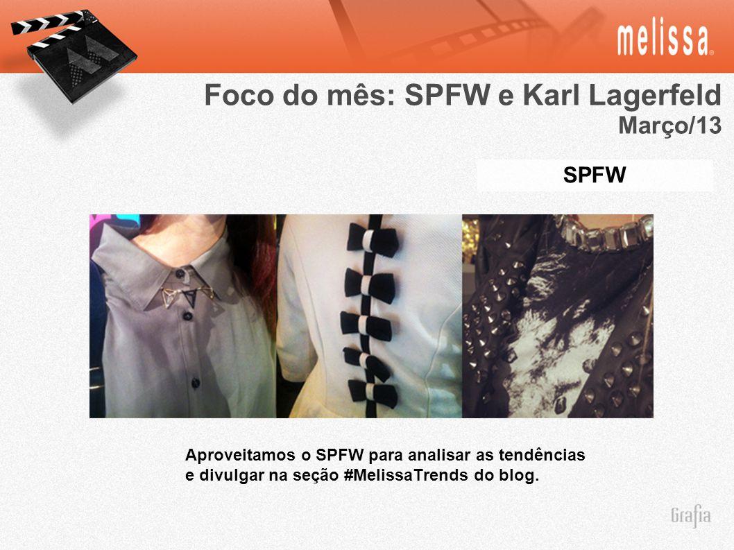 SPFW Foco do mês: SPFW e Karl Lagerfeld Março/13 Aproveitamos o SPFW para analisar as tendências e divulgar na seção #MelissaTrends do blog.