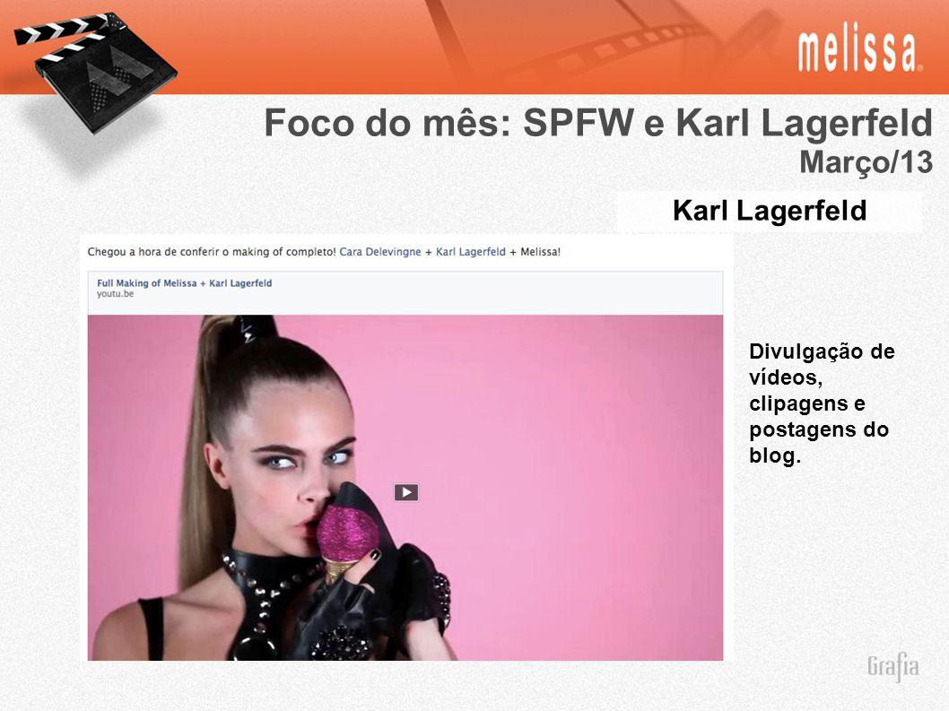 Karl Lagerfeld Foco do mês: SPFW e Karl Lagerfeld Março/13 Divulgação de vídeos, clipagens e postagens do blog.