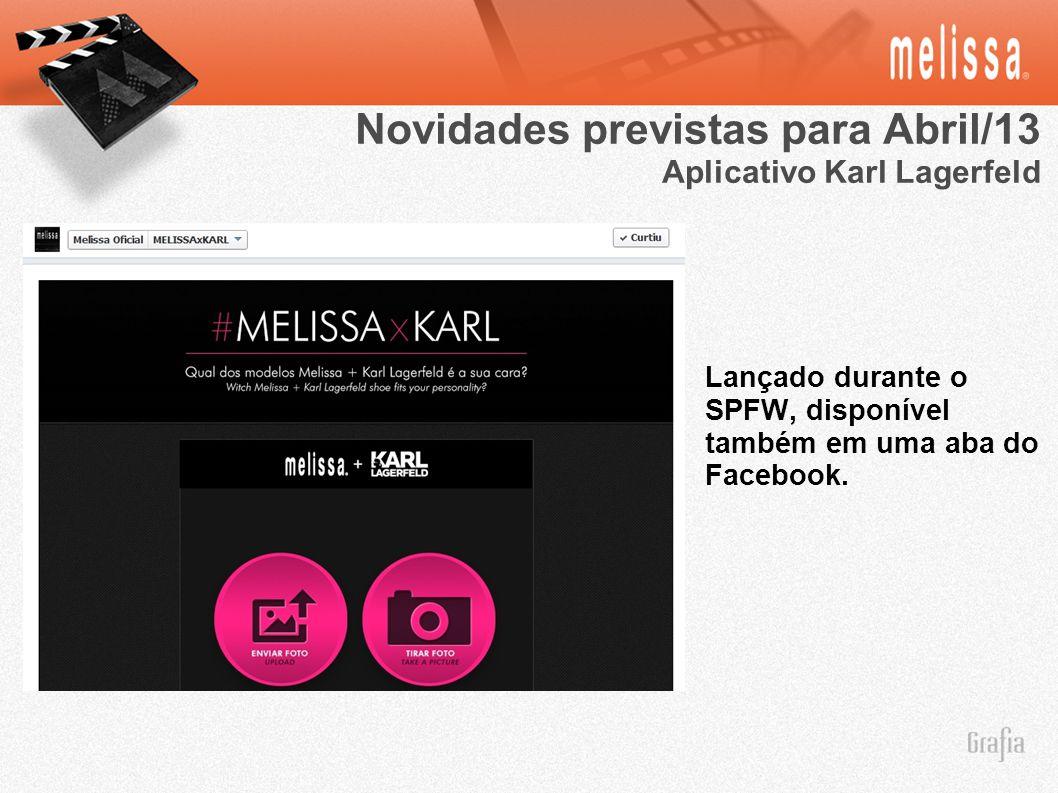 Novidades previstas para Abril/13 Aplicativo Karl Lagerfeld Lançado durante o SPFW, disponível também em uma aba do Facebook.