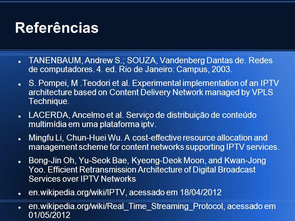 Referências TANENBAUM, Andrew S.; SOUZA, Vandenberg Dantas de. Redes de computadores. 4. ed. Rio de Janeiro: Campus, 2003. S. Pompei, M.Teodori et al.