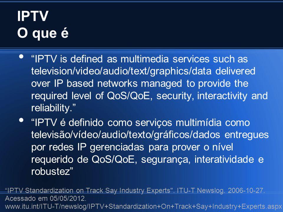 IPTV Problemas e Desafios QoS não é reconhecido por TODOS os roteadores na Internet.