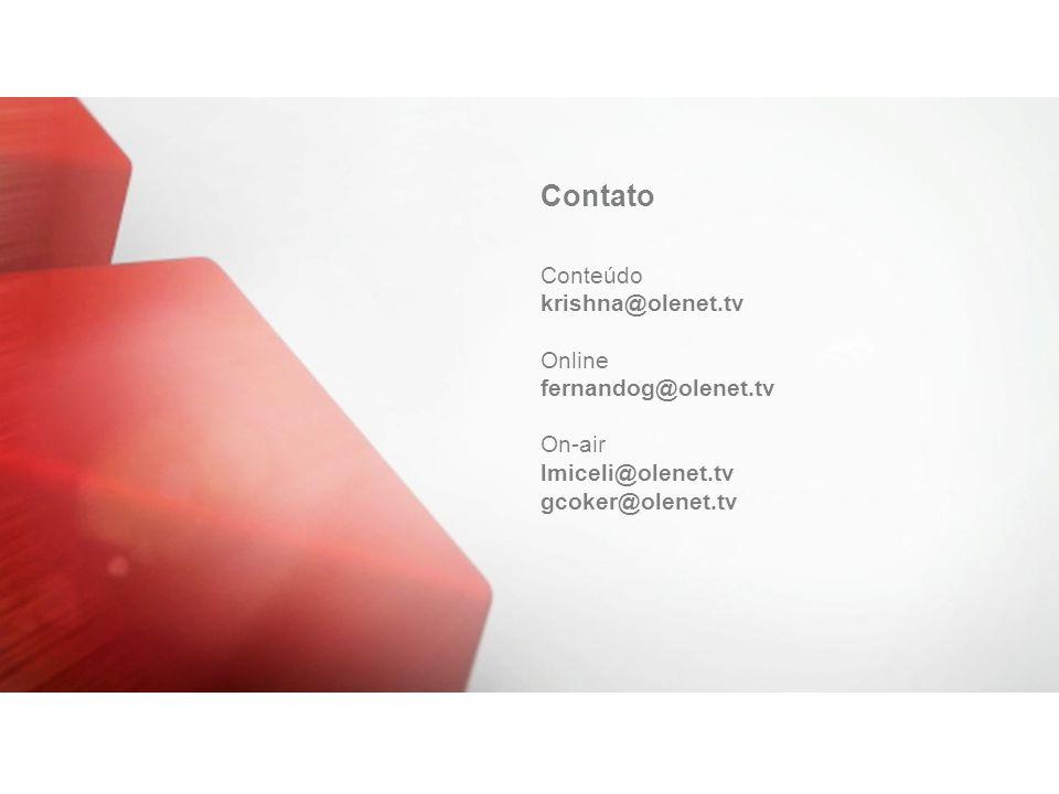 Contato Conteúdo krishna@olenet.tv Online fernandog@olenet.tv On-air lmiceli@olenet.tv gcoker@olenet.tv