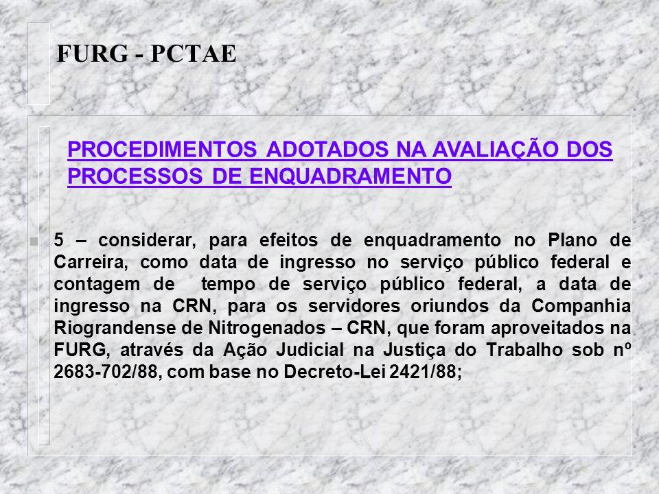 FURG - PCTAE n 5 – considerar, para efeitos de enquadramento no Plano de Carreira, como data de ingresso no serviço público federal e contagem de temp