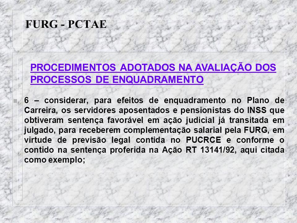 FURG - PCTAE n 6 – considerar, para efeitos de enquadramento no Plano de Carreira, os servidores aposentados e pensionistas do INSS que obtiveram sent