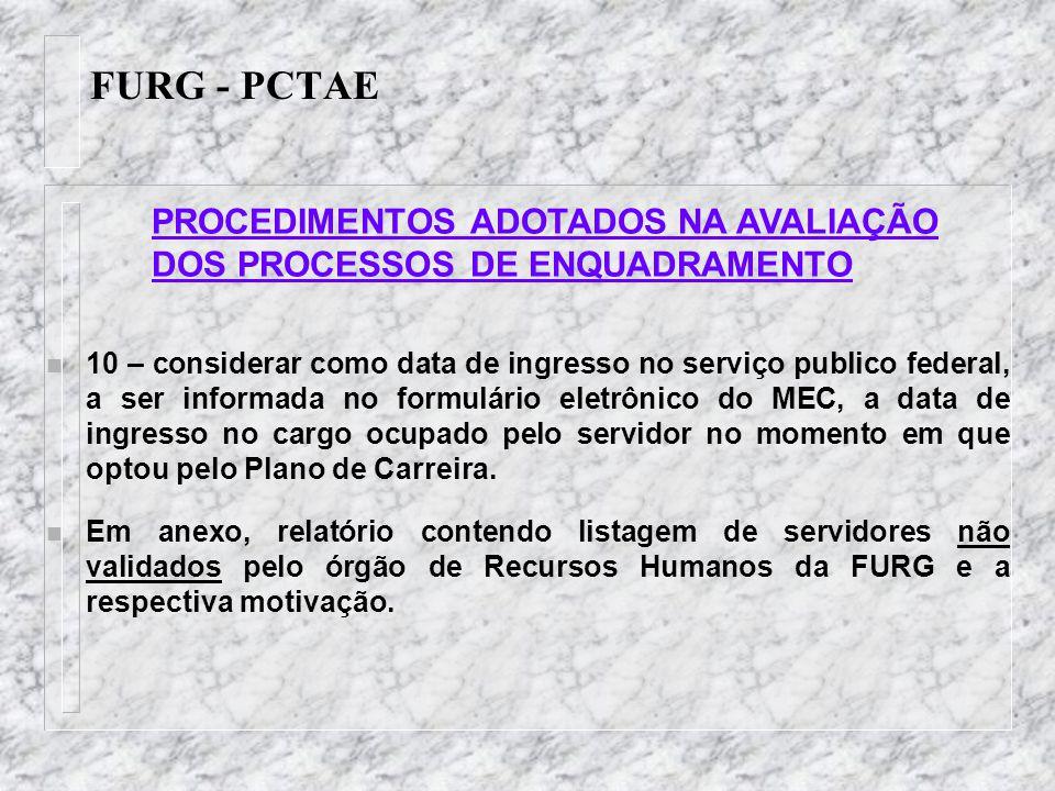 FURG - PCTAE n 10 – considerar como data de ingresso no serviço publico federal, a ser informada no formulário eletrônico do MEC, a data de ingresso n