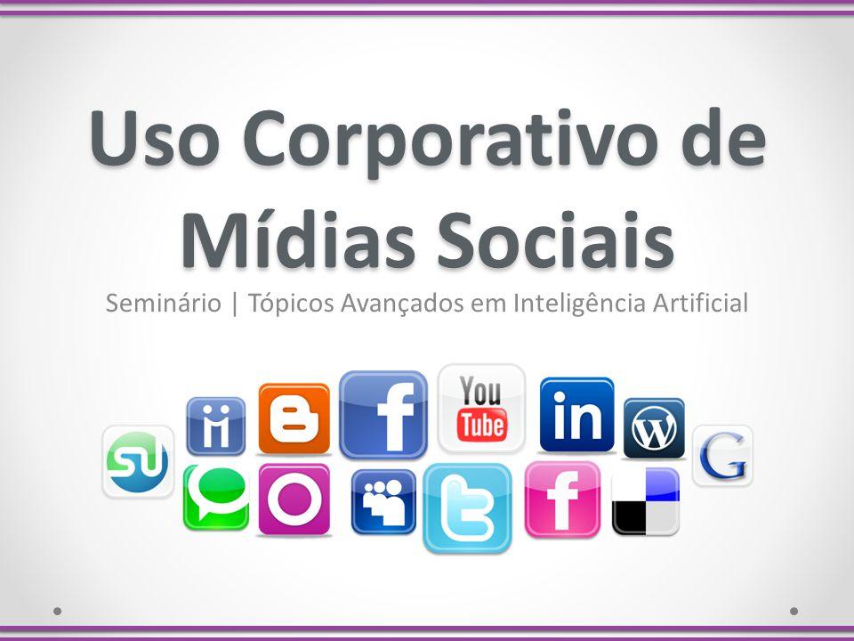 Uso Corporativo de Mídias Sociais Seminário   Tópicos Avançados em Inteligência Artificial