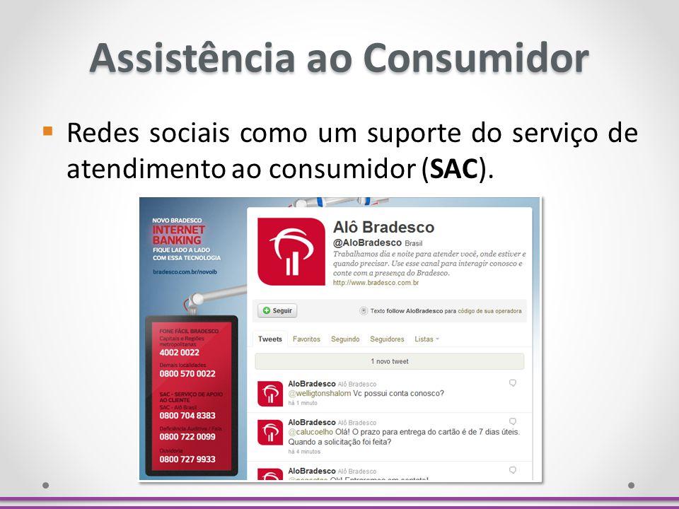 Assistência ao Consumidor Redes sociais como um suporte do serviço de atendimento ao consumidor (SAC).