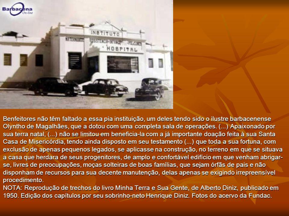 No Brasil, o município de Barbacena também é conhecido como a
