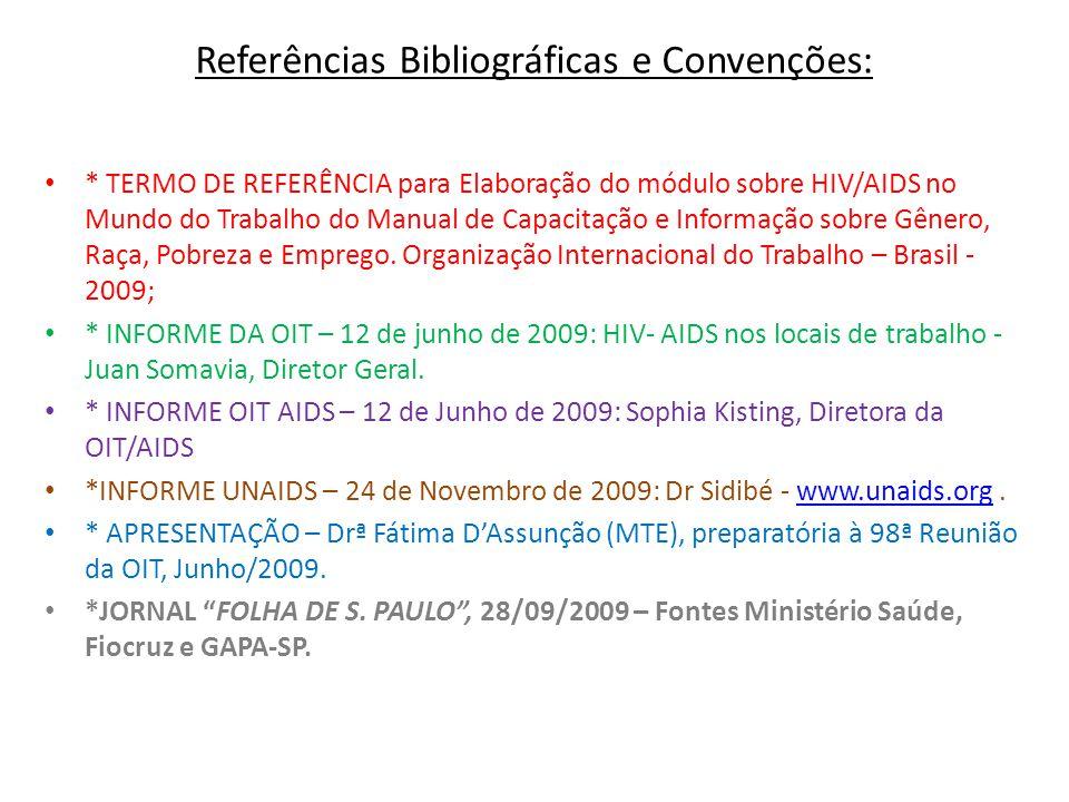 Referências Bibliográficas e Convenções: * TERMO DE REFERÊNCIA para Elaboração do módulo sobre HIV/AIDS no Mundo do Trabalho do Manual de Capacitação
