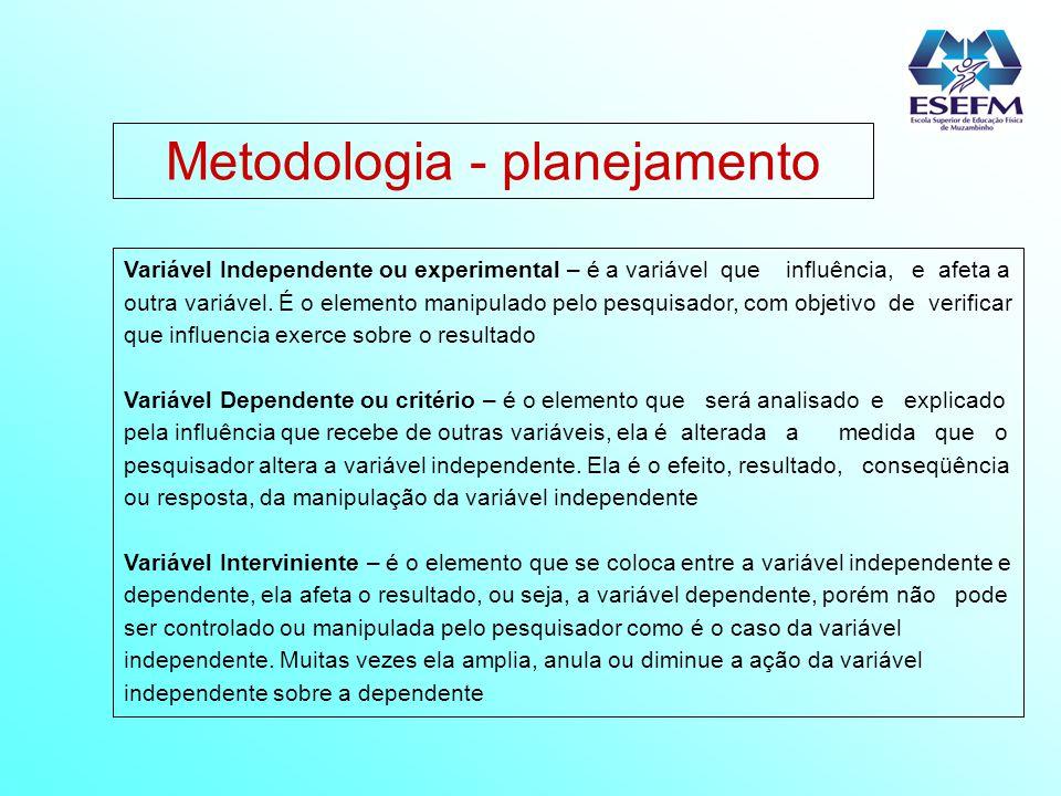 Variável Independente ou experimental – é a variável que influência, e afeta a outra variável. É o elemento manipulado pelo pesquisador, com objetivo