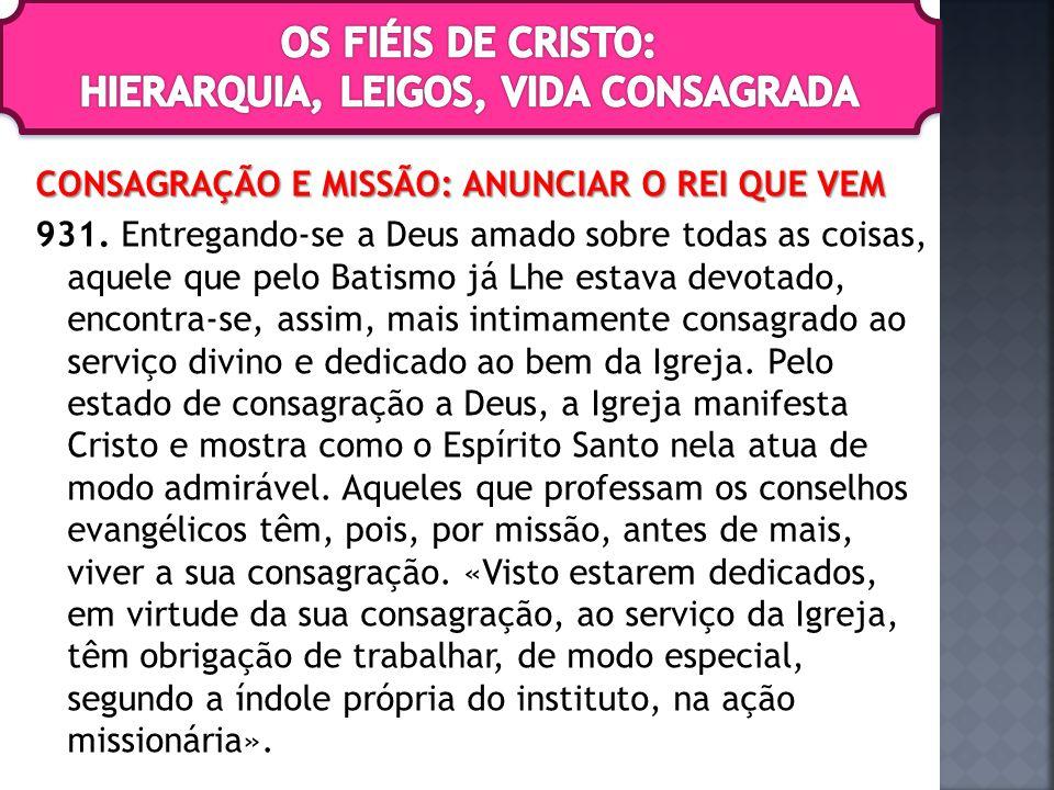 CONSAGRAÇÃO E MISSÃO: ANUNCIAR O REI QUE VEM 931.