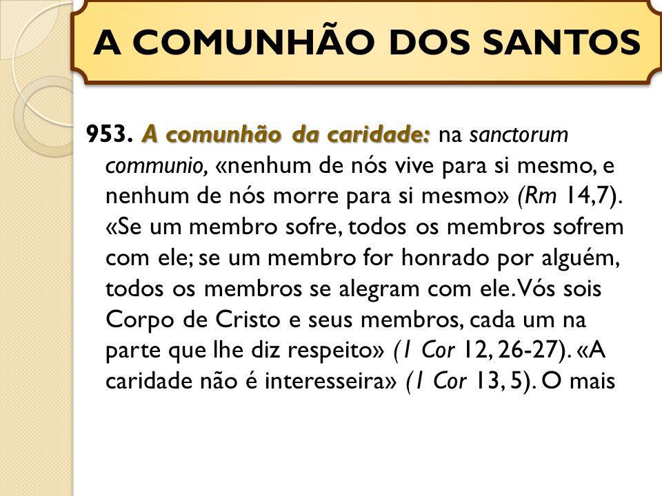 A comunhão da caridade: 953.