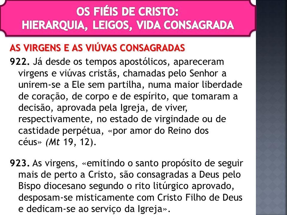 Por este ritual solene(consecratio virginum – consagração das virgens), a «virgem é constituída como pessoa consagrada, sinal transcendente do amor da Igreja a Cristo, imagem escatológica da Esposa celeste e da vida futura».