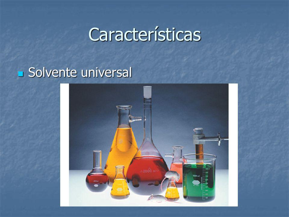 Características Solvente universal Solvente universal