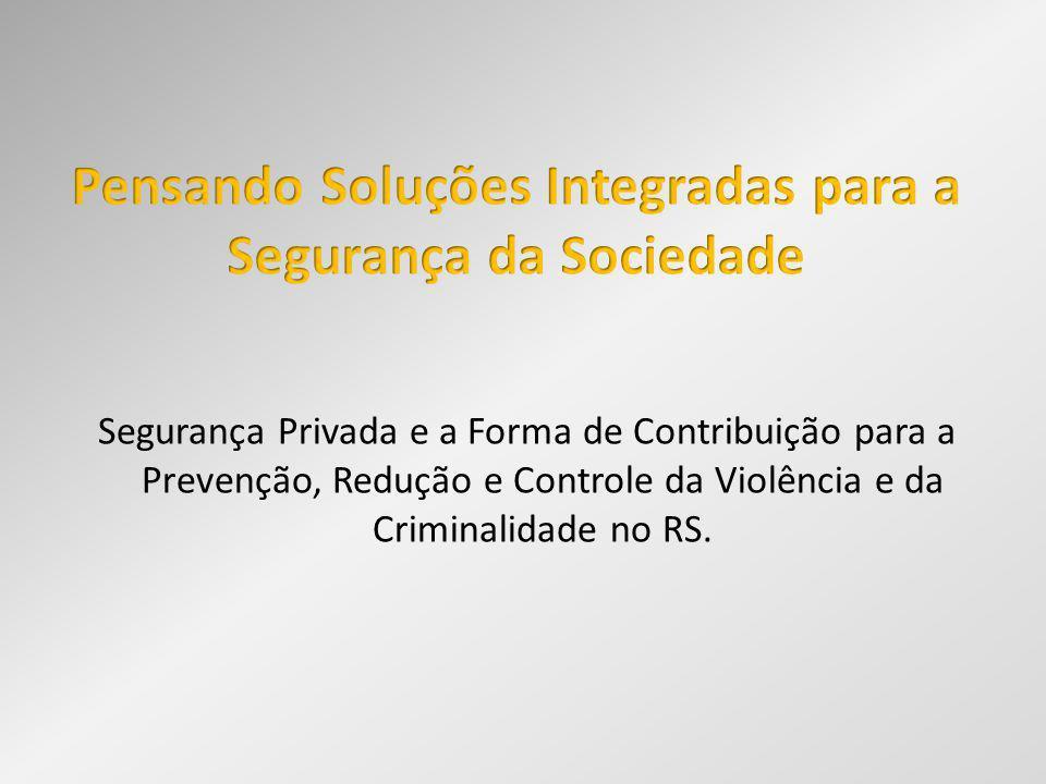 Segurança Privada e a Forma de Contribuição para a Prevenção, Redução e Controle da Violência e da Criminalidade no RS.