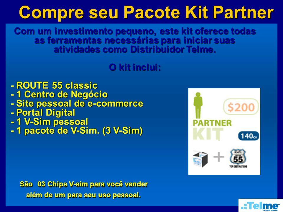 Compre seu Pacote Kit Partner Compre seu Pacote Kit PartnerCom um investimento pequeno, este kit oferece todas as ferramentas necessárias para iniciar suas atividades como Distribuidor Telme.