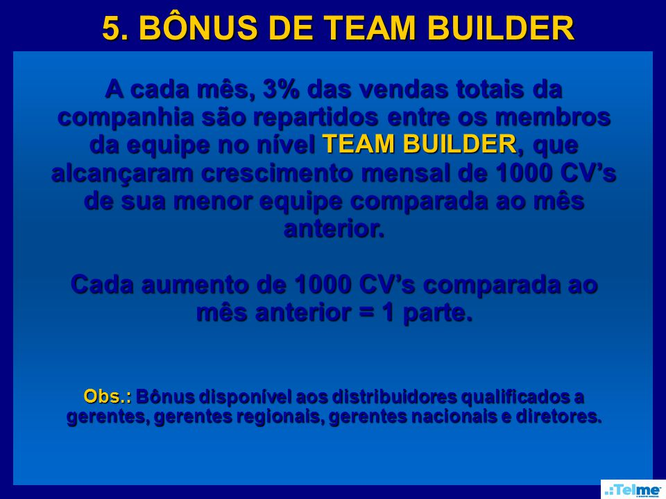 5. BÔNUS DE TEAM BUILDER 5.