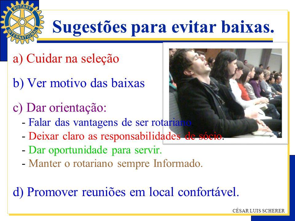 CÉSAR LUIS SCHERER Sugestões para evitar baixas.e) Reuniões agradáveis e motivadoras.