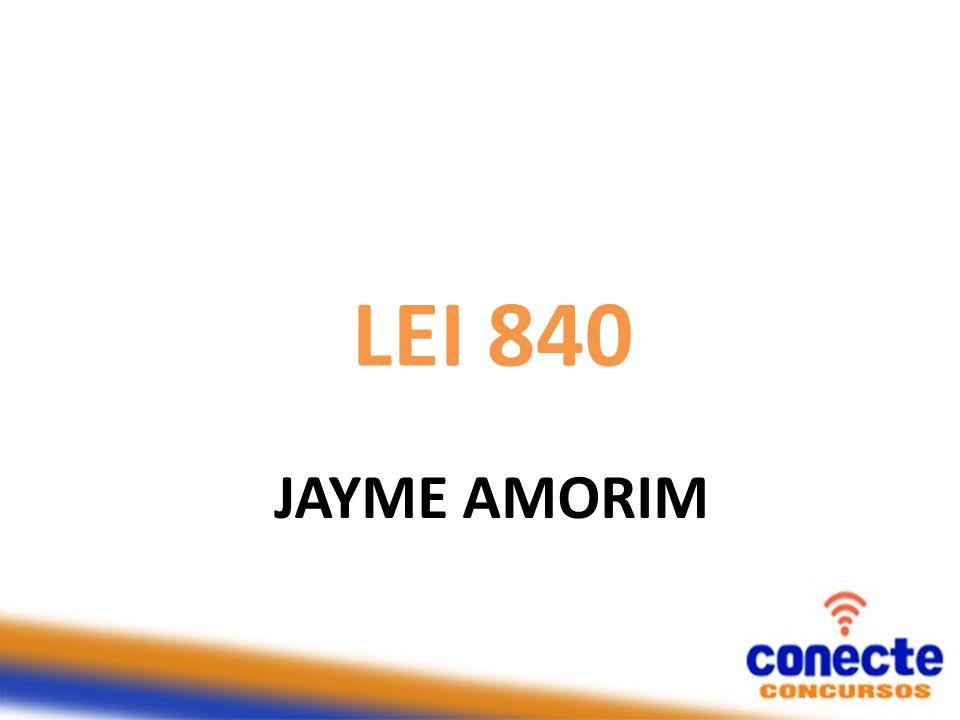 LEI 840 JAYME AMORIM