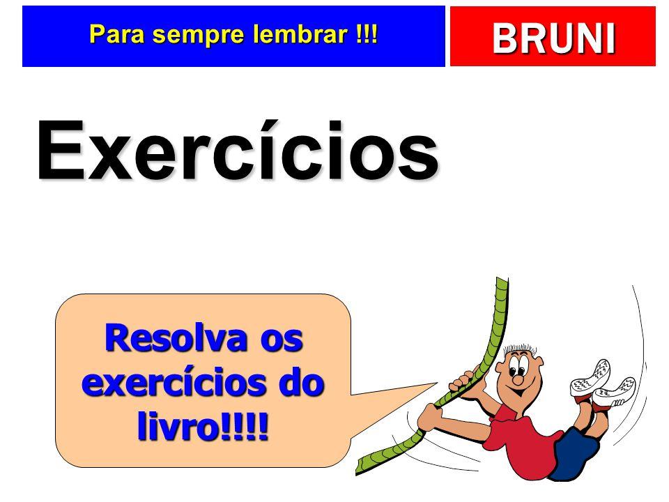 BRUNI Para sempre lembrar !!! Exercícios Resolva os exercícios do livro!!!!
