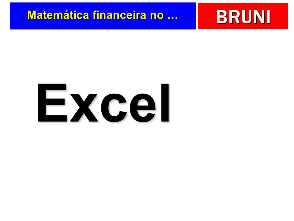 BRUNI Matemática financeira no … Excel