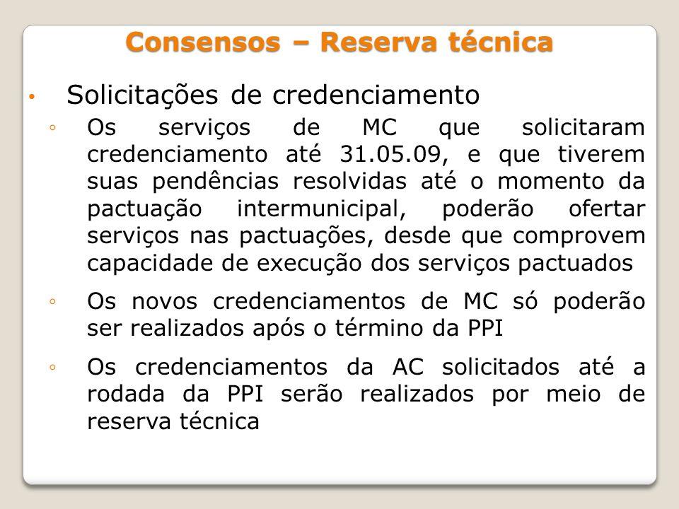 Solicitações de credenciamento Os serviços de MC que solicitaram credenciamento até 31.05.09, e que tiverem suas pendências resolvidas até o momento d