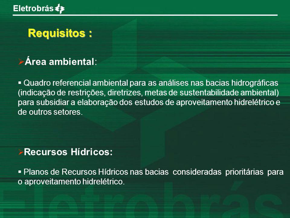 Eletrobrás Área ambiental: Quadro referencial ambiental para as análises nas bacias hidrográficas (indicação de restrições, diretrizes, metas de suste