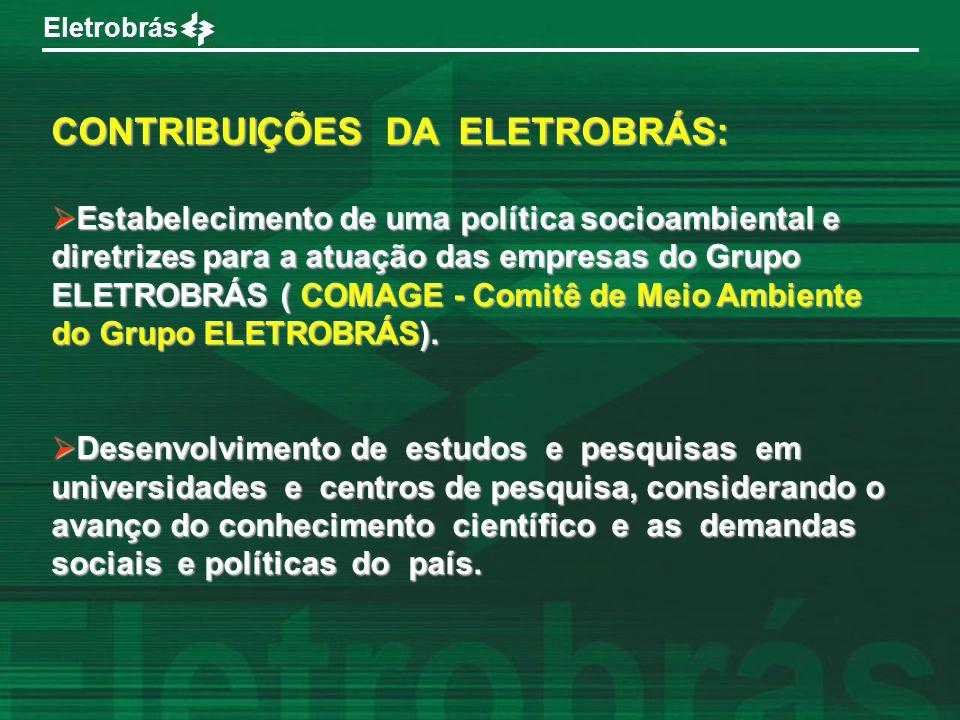 Eletrobrás CONTRIBUIÇÕES DA ELETROBRÁS: Estabelecimento de uma política socioambiental e diretrizes para a atuação das empresas do Grupo ELETROBRÁS (