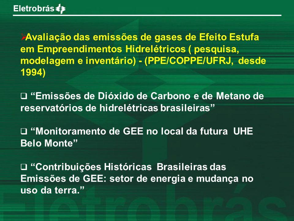 Eletrobrás Avaliação das emissões de gases de Efeito Estufa em Empreendimentos Hidrelétricos ( pesquisa, modelagem e inventário) - (PPE/COPPE/UFRJ, de