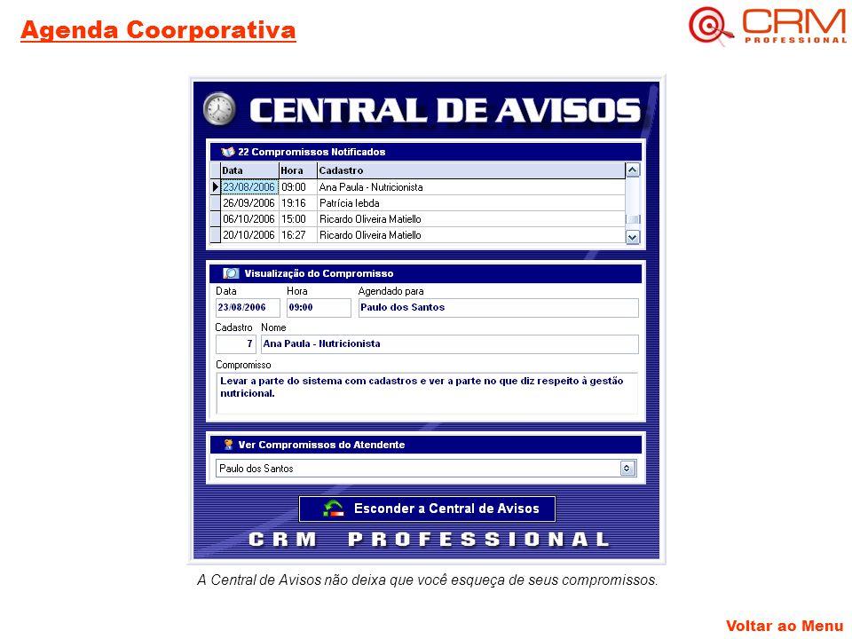 Agenda Coorporativa Voltar ao Menu A Central de Avisos não deixa que você esqueça de seus compromissos.