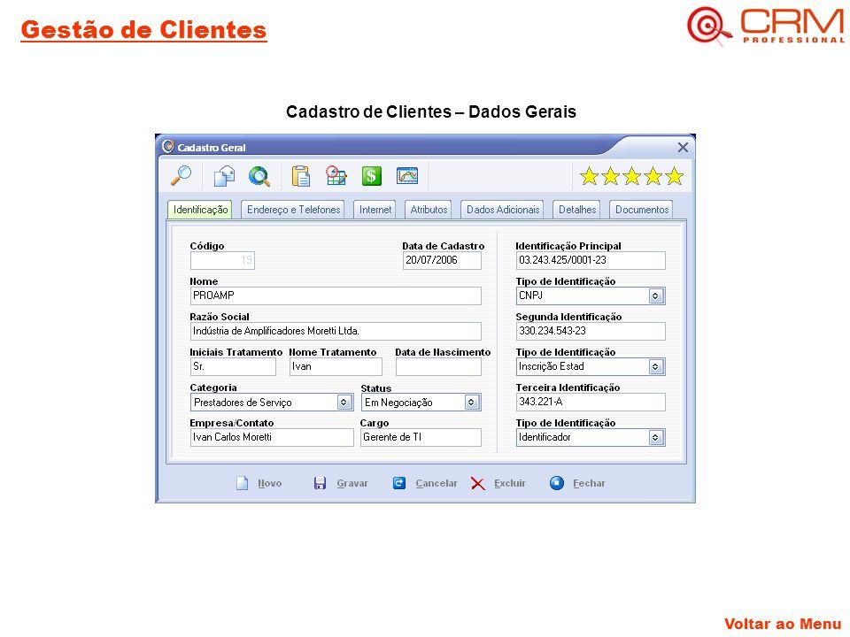 Gestão de Clientes Voltar ao Menu Cadastro de Clientes – Dados Gerais