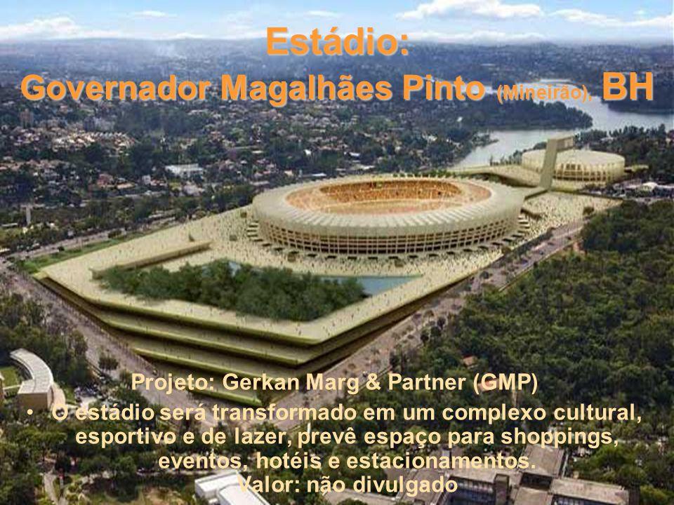 Estádio: Governador Magalhães Pinto (Mineirão), BH Projeto: Gerkan Marg & Partner (GMP) O estádio será transformado em um complexo cultural, esportivo e de lazer, prevê espaço para shoppings, eventos, hotéis e estacionamentos.