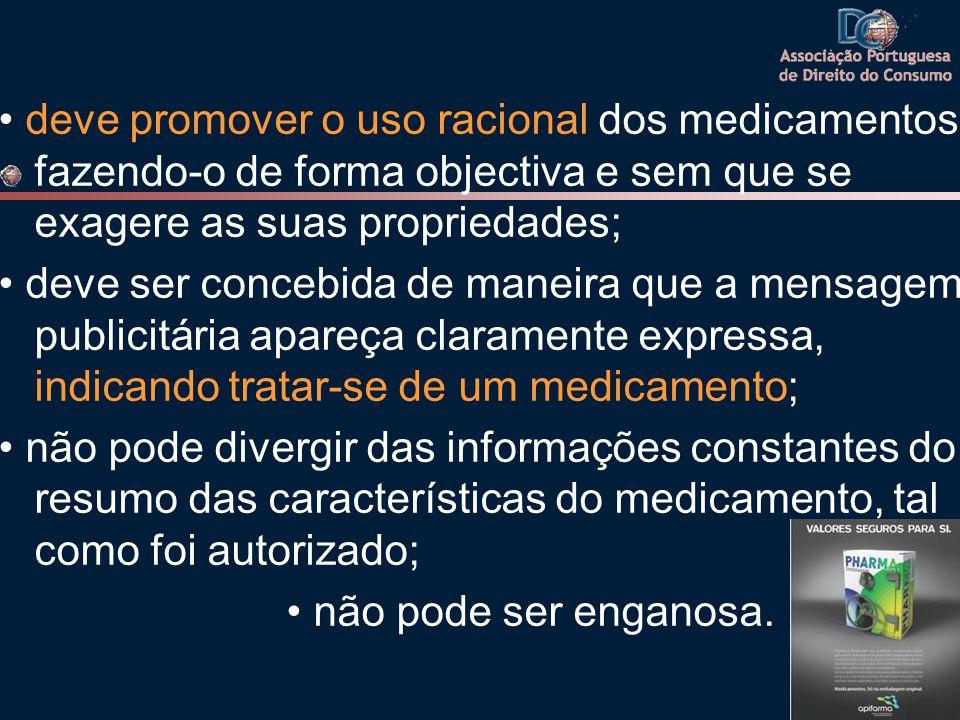deve promover o uso racional dos medicamentos, fazendo-o de forma objectiva e sem que se exagere as suas propriedades; deve ser concebida de maneira q
