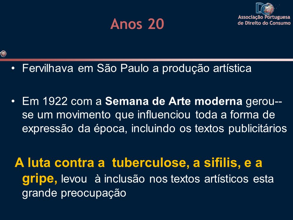 Anos 20 Fervilhava em São Paulo a produção artística Em 1922 com a Semana de Arte moderna gerou-- se um movimento que influenciou toda a forma de expr