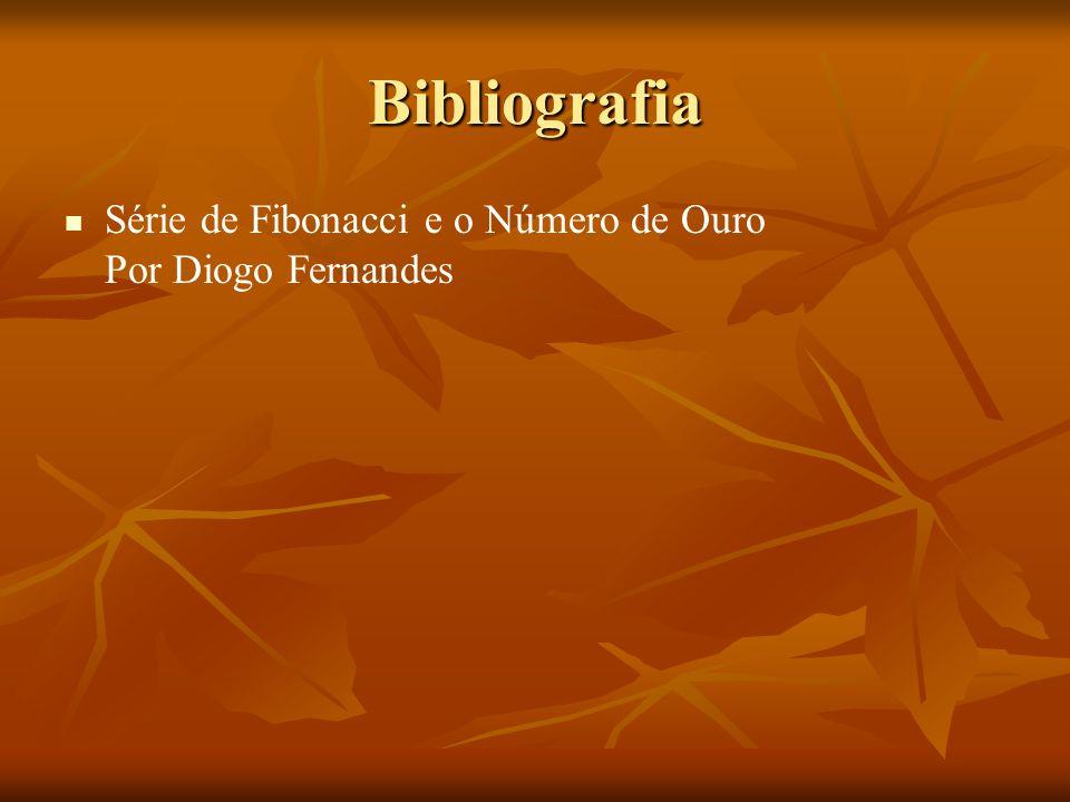 Bibliografia Série de Fibonacci e o Número de Ouro Por Diogo Fernandes